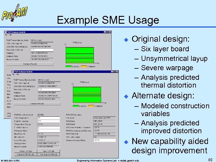 Example SME Usage u Original design: – – u Six layer board Unsymmetrical layup