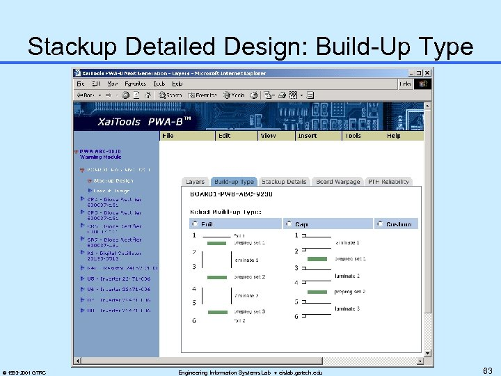 Stackup Detailed Design: Build-Up Type © 1993 -2001 GTRC Engineering Information Systems Lab eislab.