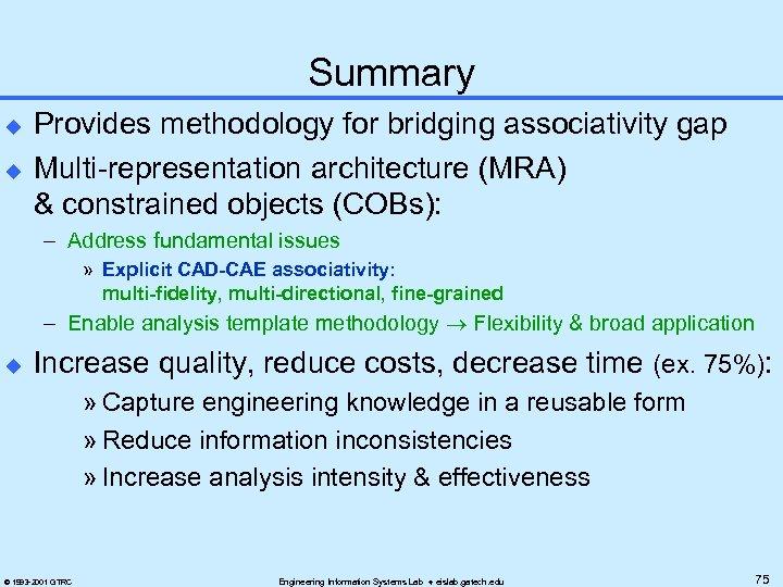Summary u u Provides methodology for bridging associativity gap Multi-representation architecture (MRA) & constrained