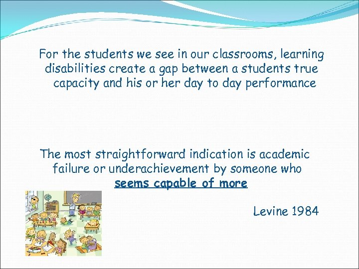For the students we see in our classrooms, learning disabilities create a gap between