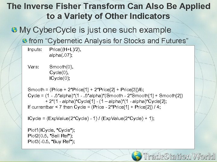 The Inverse Fisher Transform Can Also Be Applied to a Variety of Other Indicators