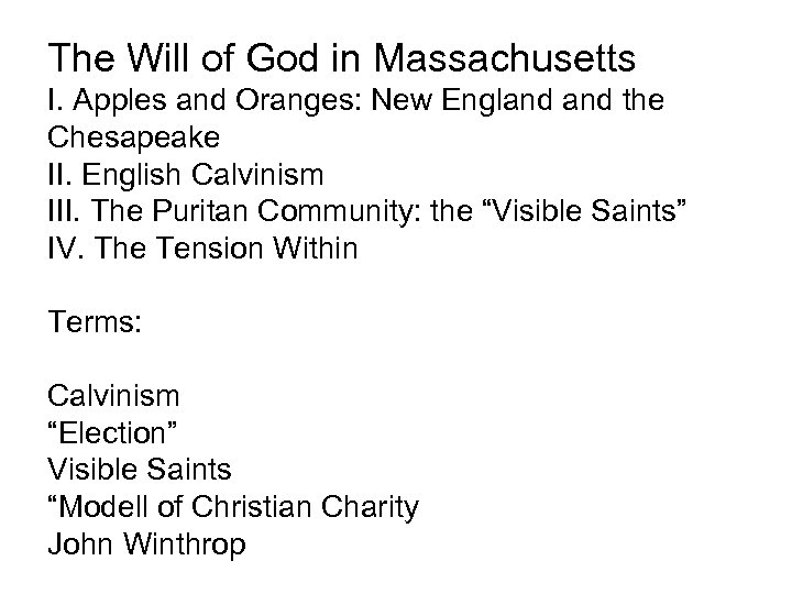 The Will of God in Massachusetts I. Apples and Oranges: New England the Chesapeake
