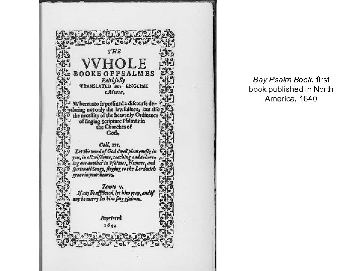 Bay Psalm Book, first book published in North America, 1640