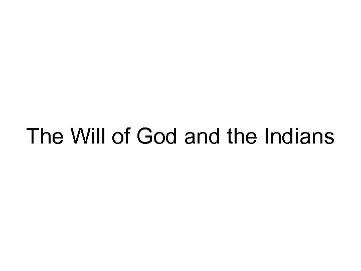 The Will of God and the Indians