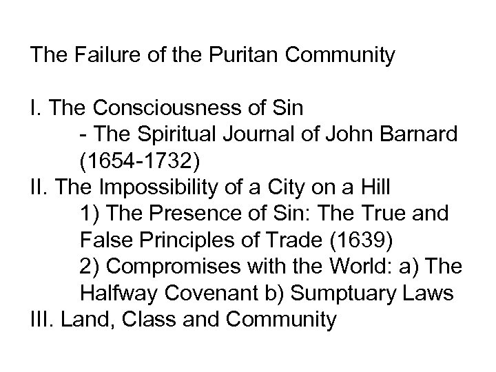 The Failure of the Puritan Community I. The Consciousness of Sin - The Spiritual