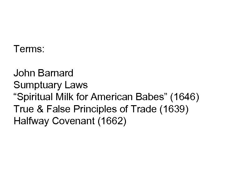 "Terms: John Barnard Sumptuary Laws ""Spiritual Milk for American Babes"" (1646) True & False"