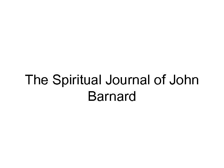 The Spiritual Journal of John Barnard