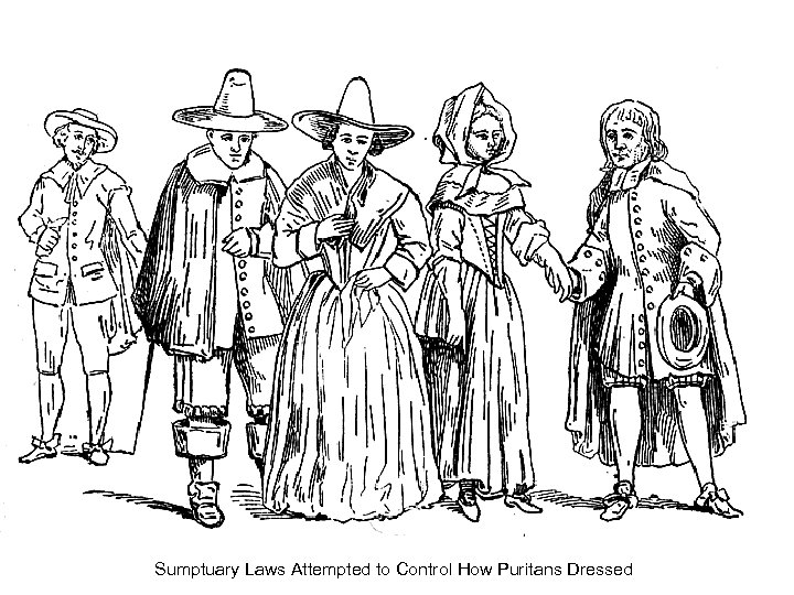 Sumptuary Laws Attempted to Control How Puritans Dressed