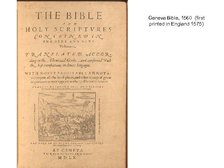 Geneva Bible, 1560 (first printed in England 1575)