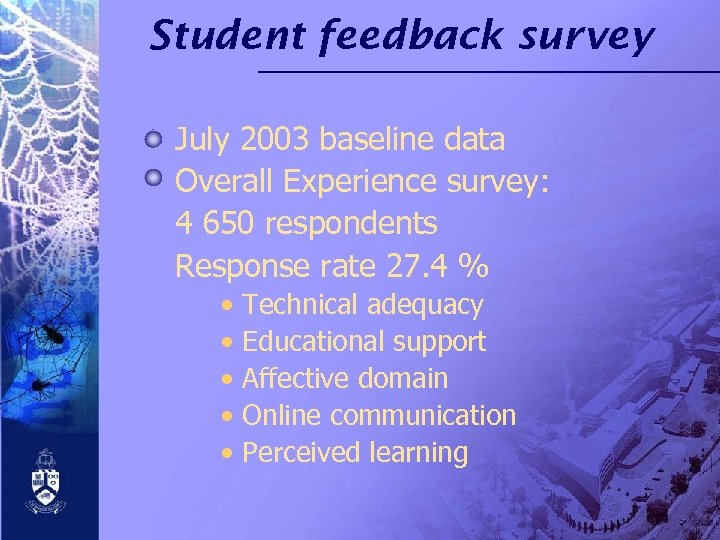 Student feedback survey July 2003 baseline data Overall Experience survey: 4 650 respondents Response