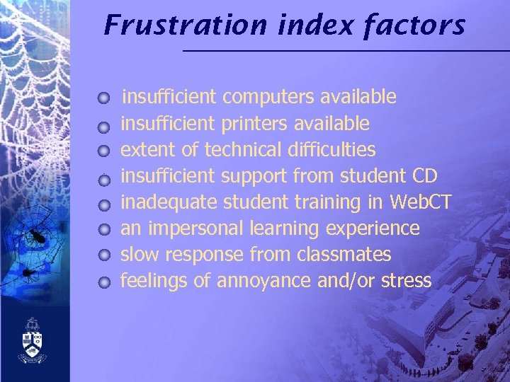 Frustration index factors insufficient computers available insufficient printers available extent of technical difficulties insufficient