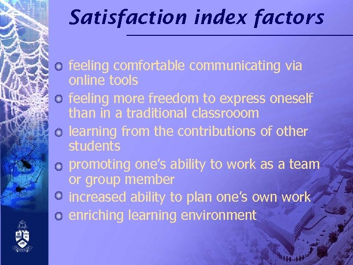 Satisfaction index factors feeling comfortable communicating via online tools feeling more freedom to express