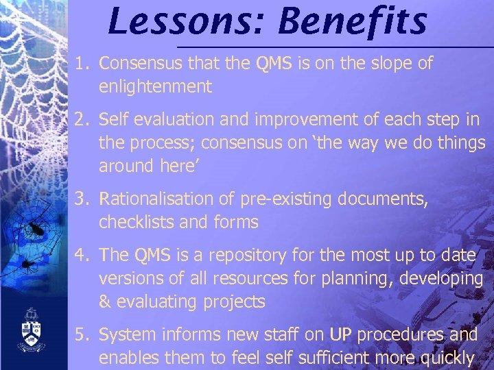 Lessons: Benefits 1. Consensus that the QMS is on the slope of enlightenment 2.