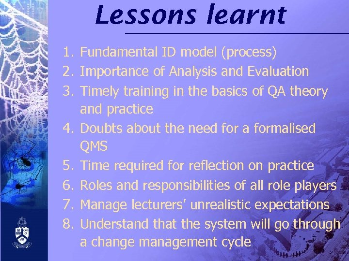 Lessons learnt 1. Fundamental ID model (process) 2. Importance of Analysis and Evaluation 3.