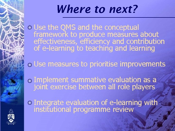 Where to next? Use the QMS and the conceptual framework to produce measures about