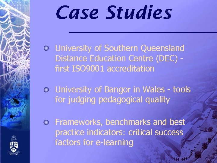 Case Studies University of Southern Queensland Distance Education Centre (DEC) first ISO 9001 accreditation