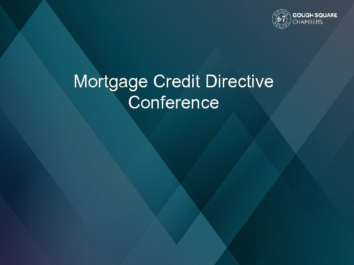 Mortgage Credit Directive Conference