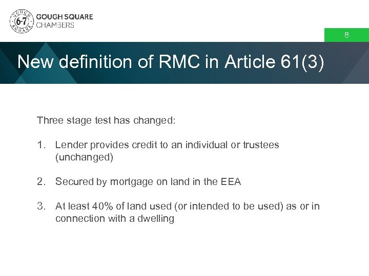 8 New definition of RMC in Article 61(3) Three stage test has changed: 1.