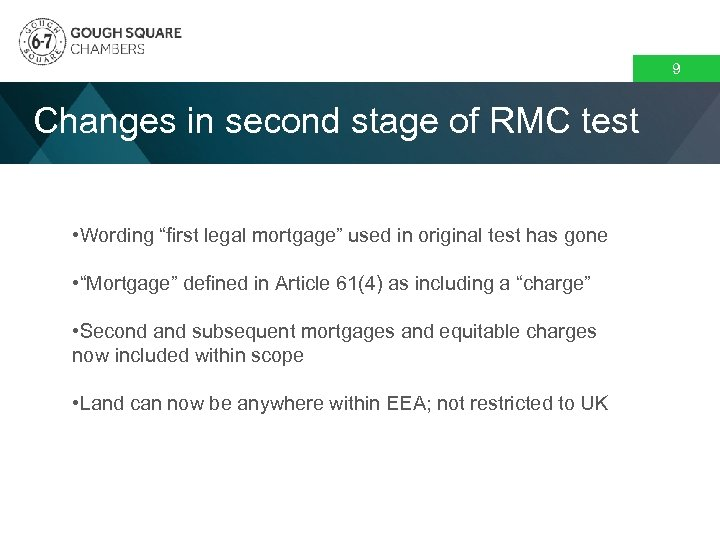 """9 Changes in second stage of RMC test • Wording """"first legal mortgage"""" used"""
