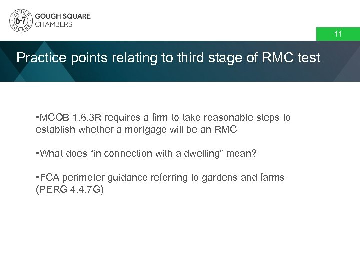 11 Practice points relating to third stage of RMC test • MCOB 1. 6.