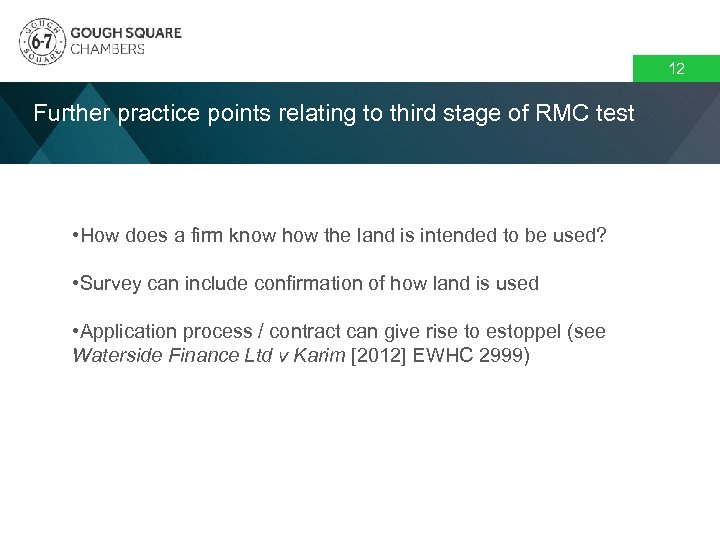 12 Further practice points relating to third stage of RMC test • How does