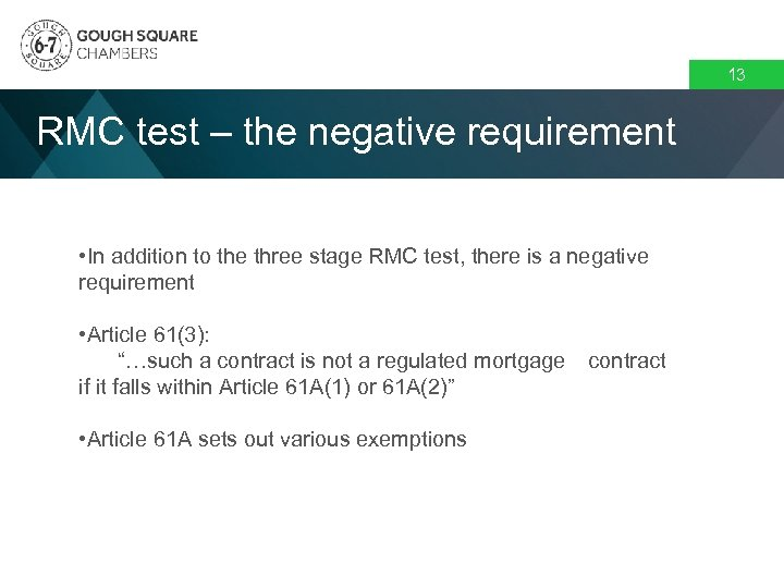 13 RMC test – the negative requirement • In addition to the three stage