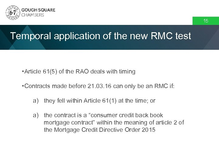 15 Temporal application of the new RMC test • Article 61(5) of the RAO