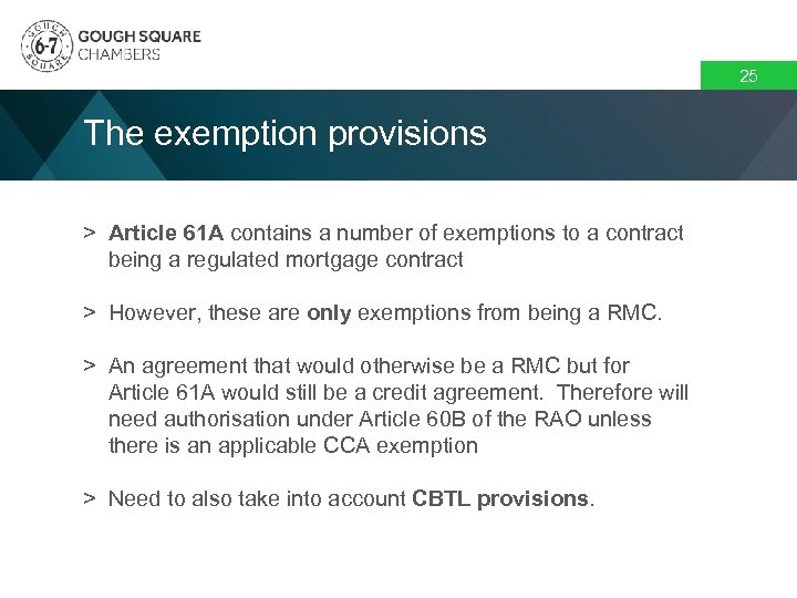 25 The exemption provisions > Article 61 A contains a number of exemptions to