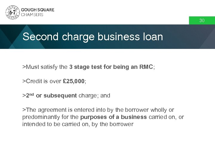 30 Second charge business loan >Must satisfy the 3 stage test for being an