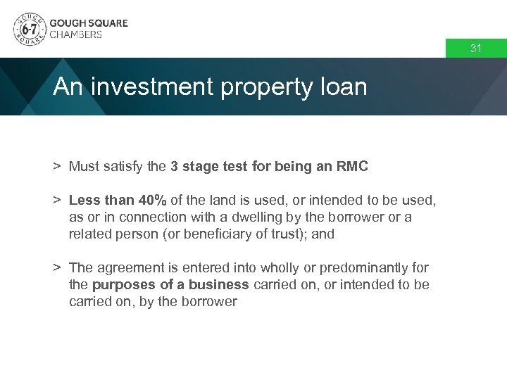 31 An investment property loan > Must satisfy the 3 stage test for being
