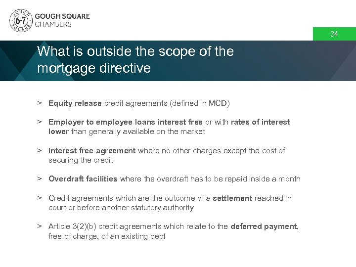 34 What is outside the scope of the mortgage directive > Equity release credit