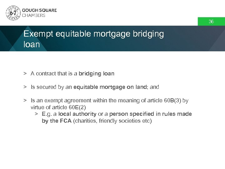 36 Exempt equitable mortgage bridging loan > A contract that is a bridging loan