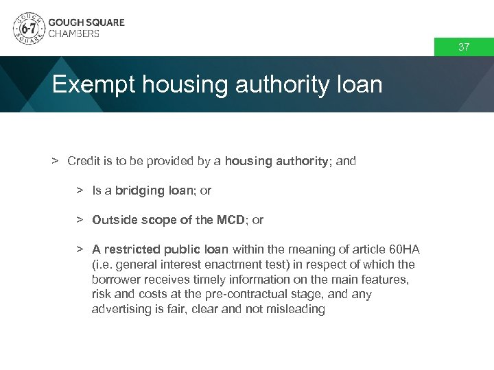 37 Exempt housing authority loan > Credit is to be provided by a housing