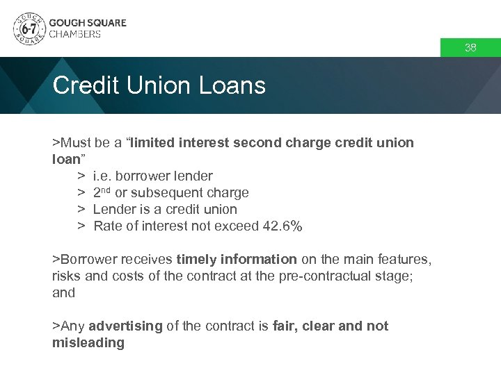 """38 Credit Union Loans >Must be a """"limited interest second charge credit union loan"""""""