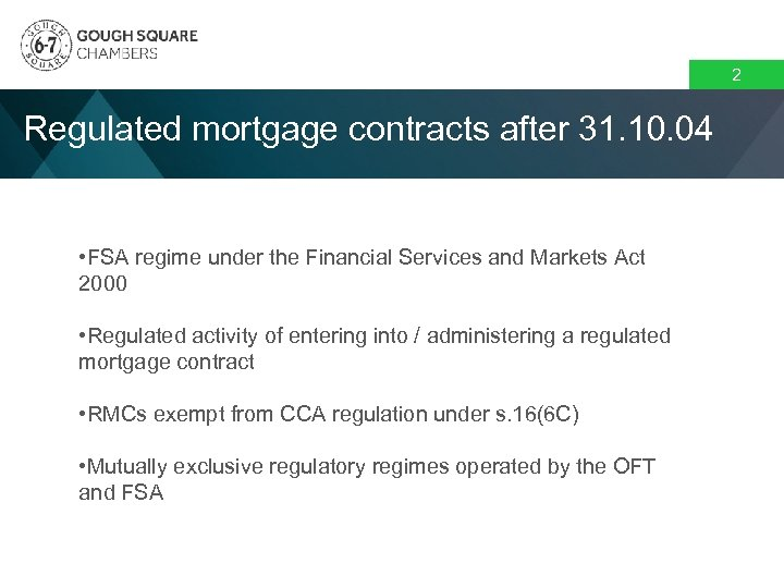 2 Regulated mortgage contracts after 31. 10. 04 • FSA regime under the Financial