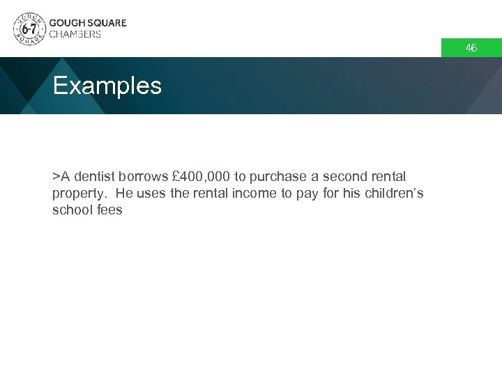 46 Examples >A dentist borrows £ 400, 000 to purchase a second rental property.