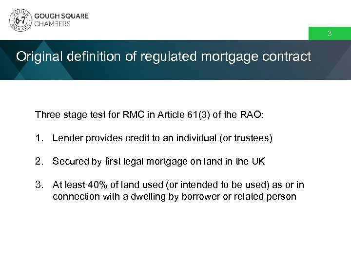 3 Original definition of regulated mortgage contract Three stage test for RMC in Article