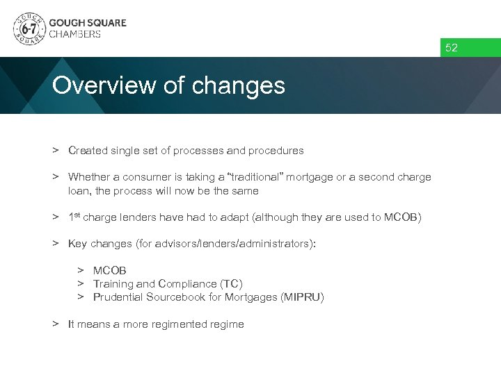 52 Overview of changes > Created single set of processes and procedures > Whether