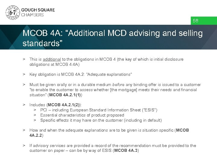 """58 MCOB 4 A: """"Additional MCD advising and selling standards"""" > This is additional"""