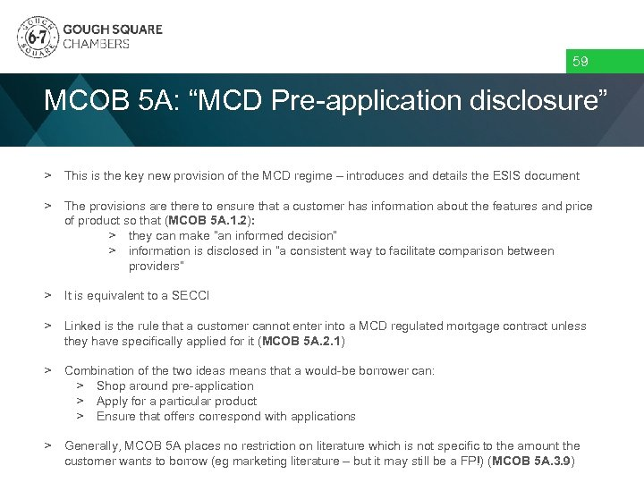 """59 MCOB 5 A: """"MCD Pre-application disclosure"""" > This is the key new provision"""