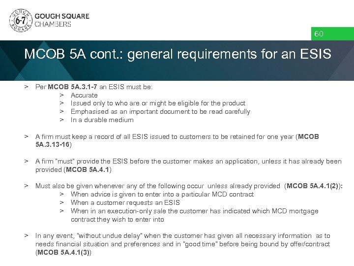 60 MCOB 5 A cont. : general requirements for an ESIS > Per MCOB