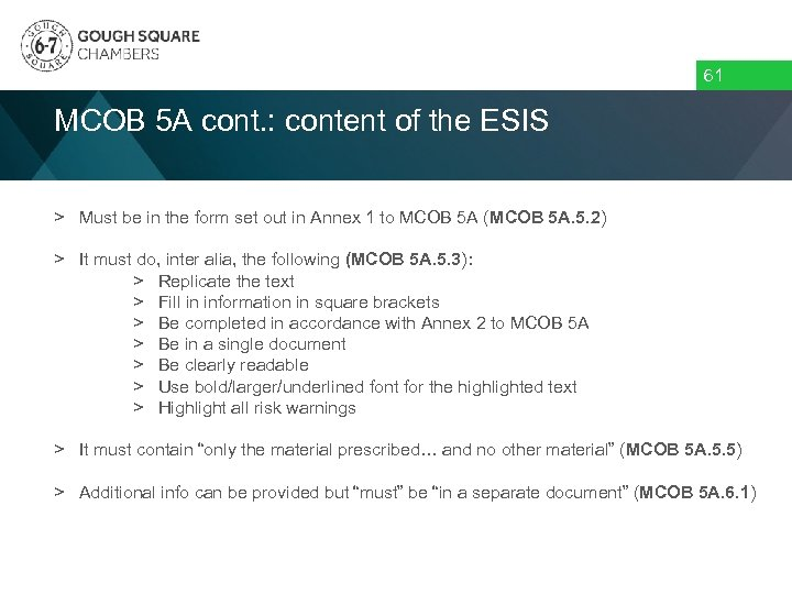 61 MCOB 5 A cont. : content of the ESIS > Must be in