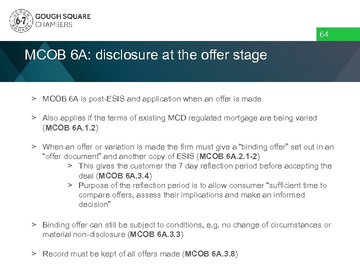 64 MCOB 6 A: disclosure at the offer stage > MCOB 6 A is