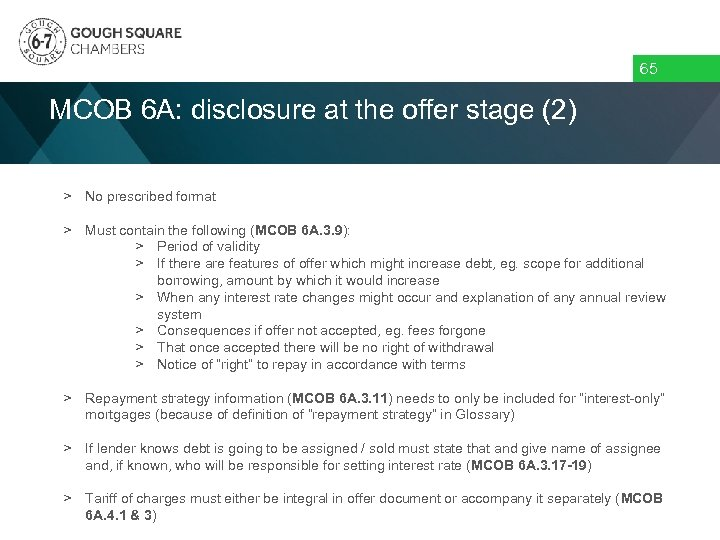 65 MCOB 6 A: disclosure at the offer stage (2) > No prescribed format