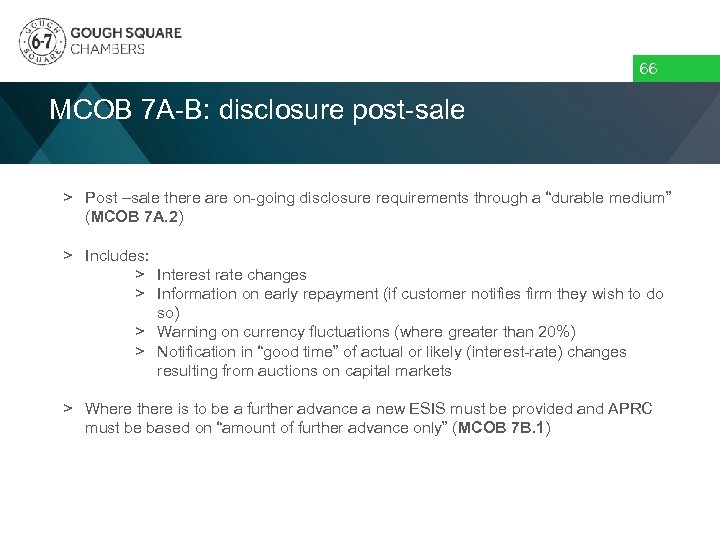 66 MCOB 7 A-B: disclosure post-sale > Post –sale there are on-going disclosure requirements