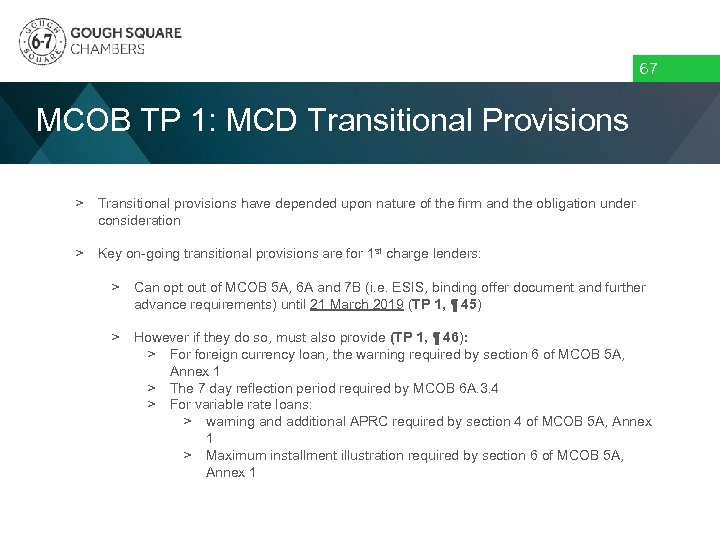 67 MCOB TP 1: MCD Transitional Provisions > Transitional provisions have depended upon nature