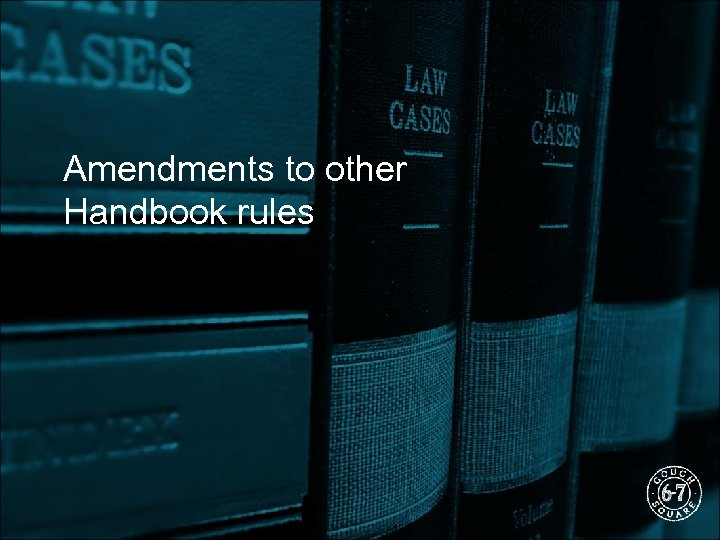 Amendments to other Handbook rules