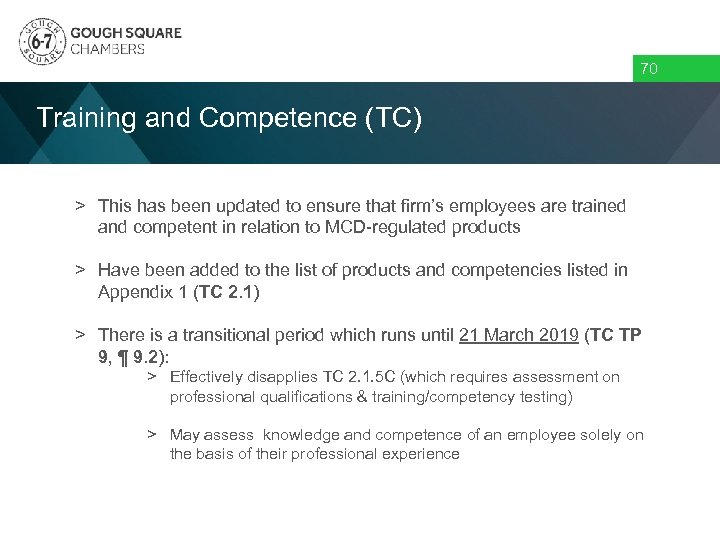 70 Training and Competence (TC) > This has been updated to ensure that firm's
