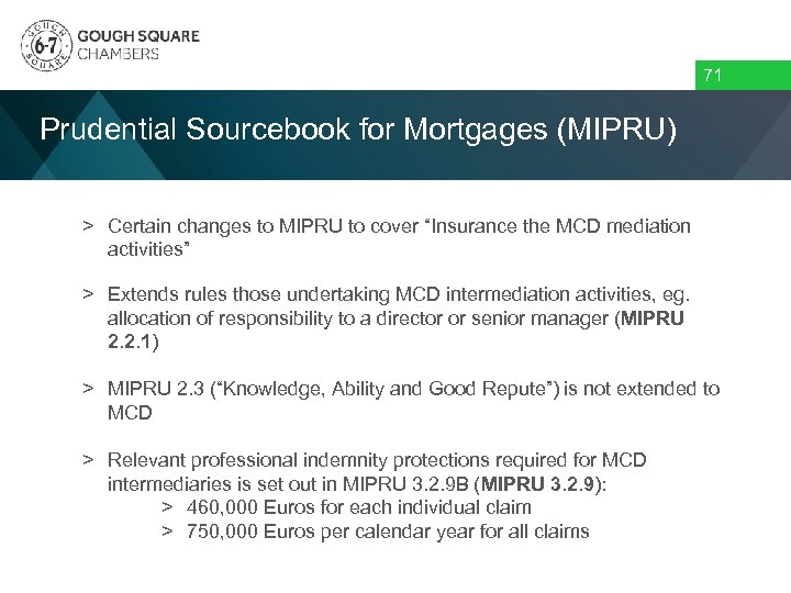"""71 Prudential Sourcebook for Mortgages (MIPRU) > Certain changes to MIPRU to cover """"Insurance"""