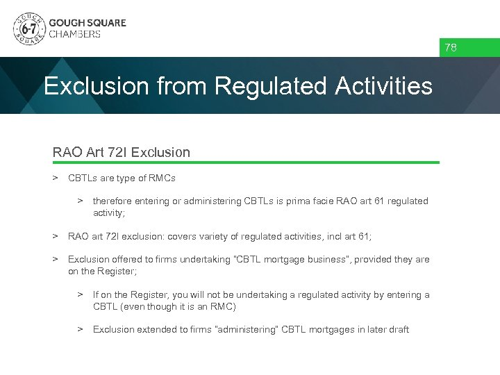 78 Exclusion from Regulated Activities RAO Art 72 I Exclusion > CBTLs are type